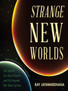 Strange New Worlds (MP3): The Search for Alien Planets and Life Beyond Our Solar System