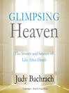 Glimpsing Heaven (MP3): The Stories and Science of Life After Death