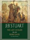 Jeb Stuart (MP3): The Last Cavalier
