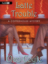 Latte Trouble (MP3): Coffeehouse Mystery Series, Book 3