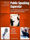 Public Speaking Superstar (MP3): Overcome Stage Fright, Develop Compelling Stories and Riveting Presentations
