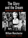 The Glory and the Dream (MP3): A Narrative History of America, 1932-1972