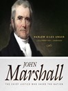 John Marshall (MP3): The Chief Justice Who Saved the Nation