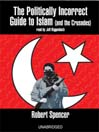The Politically Incorrect Guide<sup>TM</sup> to Islam (and the Crusades) (MP3)