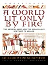 A World Lit Only by Fire (MP3): The Medieval Mind and the Renaissance: Portrait of an Age