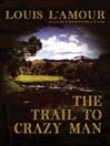 The Trail to Crazy Man (MP3)