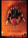 The Lakota Way (MP3): Native American Wisdom on Ethics and Character