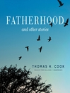 Fatherhood, and Other Stories (MP3)