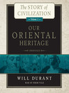Our Oriental Heritage (MP3): Story of Civilization Series, Book 1