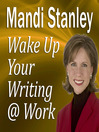 Wake Up Your Writing @ Work (MP3): 5½ Best Practices in Business Writing for the 21st Century