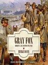 Gray Fox (MP3): Robert E. Lee and the Civil War