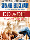 Do or Die (MP3): Reluctant Heroes Series, Book 1