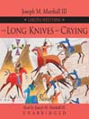 The Long Knives are Crying (MP3): Lakota Westerns Series, Book 2