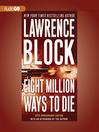 Eight Million Ways to Die (MP3): Matthew Scudder Series, Book 5