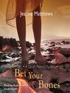Bet Your Bones (MP3): Dinah Pelerin Series, Book 2