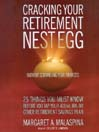 Cracking Your Retirement Nest Egg (Without Scrambling Your Finances) (MP3): 25 Things You Must Know Before You Tap Your 401(k), IRA, or Other Retirement Savings Plan
