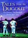 Tales from the Dugout (MP3): The Greatest True Baseball Stories Ever Told