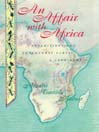 An Affair with Africa (MP3): Expeditions and Adventures across a Continent