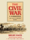 The Civil War: A Narrative, Volume 1 (MP3): Fort Sumter to Perryville