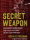 Secret Weapon (MP3): How Economic Terrorism Brought Down the U.S. Stock Market and Why It Can Happen Again