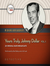 Yours Truly, Johnny Dollar, Volume 1 (MP3)