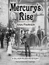 Mercury's Rise (MP3): Silver Rush Mystery Series, Book 4