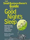 The Small Business Owner's Guide to a Good Night's Sleep (MP3): Preventing and Solving Chronic and Costly Problems