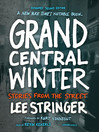 Grand Central Winter (MP3): Stories from the Street, Expanded Second Edition