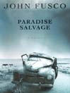 Paradise Salvage (MP3): A Novel