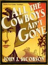 All the Cowboys Ain't Gone (MP3)