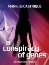 A Conspiracy of Genes (MP3)