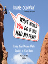 What Would You Do If You Had No Fear (MP3): Living Your Dreams While Quakin' in Your Boots