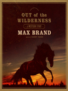 Out of the Wilderness (MP3): A Western Story