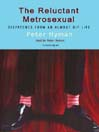 The Reluctant Metrosexual (MP3): Dispatches from an Almost Hip Life