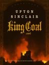 King Coal (MP3): A Novel