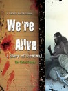 We're Alive (MP3): A Story of Survival, the Third Season