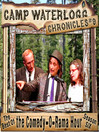 The Camp Waterlogg Chronicles 9 (MP3): The Best of the Comedy-O-Rama Hour, Season 6