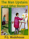 The Man Upstairs and Other Stories (MP3)