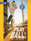 Play Ball! (MP3): Little League Series, Book 1