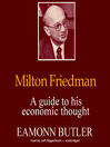 Milton Friedman (MP3): A Guide to His Economic Thought