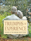 Triumphs of Experience (MP3): The Men of the Harvard Grant Study