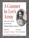 A Gunner in Lee's Army (MP3): The Civil War Letters of Thomas Henry Carter