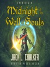 Midnight at the Well of Souls (MP3): Well of Souls Series, Book 1
