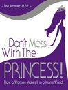 Don't Mess with the Princess (MP3): How a Woman Makes It in a Man's World