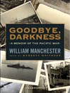Goodbye, Darkness (MP3): A Memoir of the Pacific War
