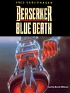 Blue Death (MP3): Berserker Series, Book 9