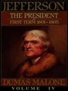 Thomas Jefferson and His Time, Volume IV (MP3): The President, First Term 1801-1805