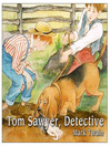 Tom Sawyer, Detective (MP3): Tom Sawyer and Huck Finn Series, Book 4