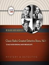 Classic Radio's Greatest Detective Shows, Volume 1 (MP3)