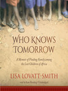 Who Knows Tomorrow (MP3): A Memoir of Family, Reimagined